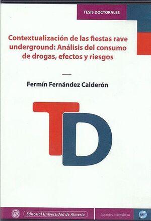 CONTEXTUALIZACIÓN DE LAS FIESTAS RAVE UNDERGROUND: ANÁLISIS DEL CONSUMO DE DROGAS, EFECTOS Y RIESGOS