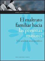 EL MALTRATO FAMILIAR HACIA LAS PERSONAS MAYORES
