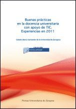 BUENAS PRÁCTICAS EN LA DOCENCIA UNIVERSITARIA CON APOYO DE TIC: EXPERIENCIAS EN 2011