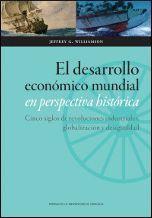 EL DESARROLLO ECONÓMICO MUNDIAL EN PERSPECTIVA HISTÓRICA