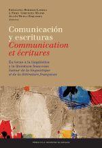 COMUNICACIÓN Y ESCRITURAS: EN TORNO A LA LINGÜÍSTICA Y LA LITERATURA FRANCESAS / COMMUNICATION ET ÉC