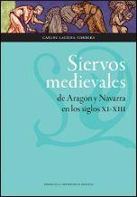 SIERVOS MEDIEVALES DE ARAGÓN Y NAVARRA EN LOS SIGLOS XI-XIII