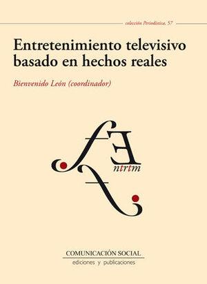 ENTRETENIMIENTO TELEVISIVO BASADO EN HECHOS REALES