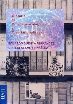 GLOSARIO DE PSICOFARMACOLOGÍA Y CIENCIAS IMPLICADAS
