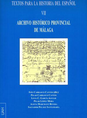 TEXTOS PARA LA HISTORIA DEL ESPAÑOL VII. ARCHIVO HISTÓRICO PROVINCIAL DE MÁLAGA