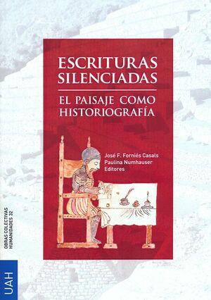 ESCRITURAS SILENCIADAS: EL PAISAJE COMO HISTORIOGRAFÍA