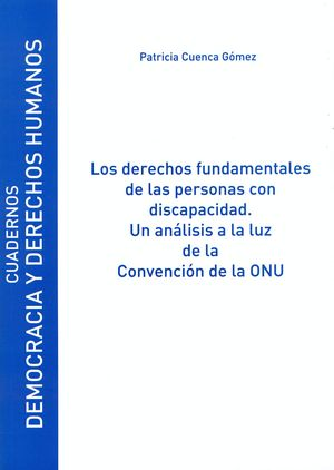 LOS DERECHOS FUNDAMENTALES DE LAS PERSONAS CON DISCAPACIDAD. UN ANÁLISIS A LA LUZ DE LA CONVENCIÓN D