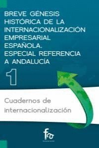 BREVE GÉNESIS HISTÓRICA DE LA INTERNACIONALIZACIÓN EMPRESARIAL ESPAÑOLA ESPECIAL REFERENCIA A ANDALU