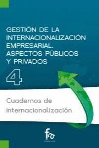 GESTIÓN DE LA INTERNACIONALIZACIÓN EMPRESARIAL ASPECTOS PÚBLICOS Y PRIVADOS