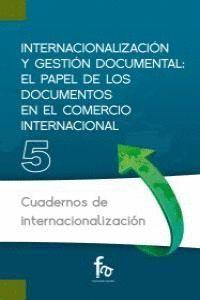 INTERNACIONALIZACIÓN Y GESTIÓN DOCUMENTAL EL PAPEL DE LOS DOCUMENTOS EN EL COMERCIO INTERNACIONAL