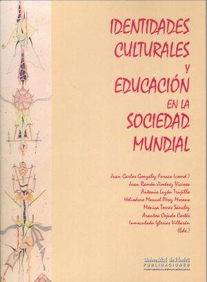 IDENTIDADES CULTURALES Y EDUCACIÓN EN LA SOCIEDAD MUNDIAL
