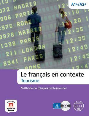 LE FRANÇAIS EN CONTEXTE. TOURISME. LIBRO + CUADERNO + CD