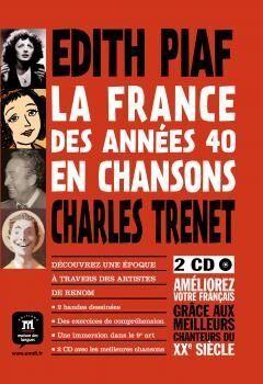 LA FRANCE DES ANNÉES 40 EN CHANSONS. PIAF ET TRENET + 2 CD