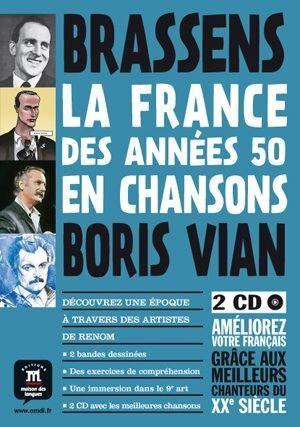 LA FRANCE DES ANNÉES 50 EN CHANSONS. BRASSENS ET VIAN + 2 CD