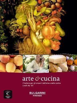ARTE & CUCINA, L'ITALIANO PER GLI AMANTI DELL'ARTE E DELLA CUCINA
