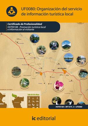ORGANIZACIÓN DEL SERVICIO DE INFORMACIÓN TURÍSTICA LOCAL. HOTI0108 - PROMOCIÓN TURÍSTICA LOCAL E INFORMACIÓN AL VISITANTE