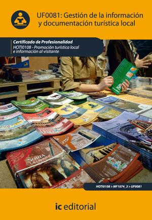 GESTIÓN DE LA INFORMACIÓN Y DOCUMENTACIÓN TURÍSTICA LOCAL. HOTI0108 - PROMOCIÓN TURÍSTICA LOCAL E INFORMACIÓN AL VISITANTE