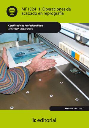 OPERACIONES DE ACABADO EN REPROGRAFÍA. ARGI0309 - REPROGRAFÍA