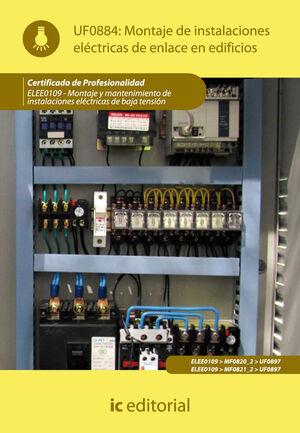 MONTAJE DE INSTALACIONES ELÉCTRICAS DE ENLACE EN EDIFICIOS. ELEE0109 -  MONTAJE Y MANTENIMIENTO DE INSTALACIONES ELÉCTRICAS DE BAJA TENSIÓN