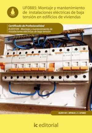MONTAJE Y MANTENIMIENTO DE INSTALACIONES ELÉCTRICAS DE BAJA TENSIÓN EN EDIFICIOS DE VIVIENDAS. ELEE0109 -  MONTAJE Y MANTENIMIENTO DE INSTALACIONES EL