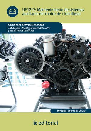 MANTENIMIENTO DE SISTEMAS AUXILIARES DEL MOTOR DE CICLO DIÉSEL. TMVG0409 - MANTENIMIENTO DEL MOTOR Y SUS SISTEMAS AUXULIARES