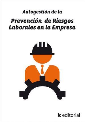 AUTOGESTIÓN DE LA PREVENCIÓN DE RIESGOS LABORALES EN LA EMPRESA