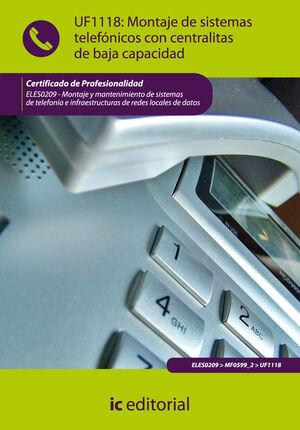MONTAJE DE SISTEMAS TELEFÓNICOS CON CENTRALITAS DE BAJA CAPACIDAD. ELES0209 - MONTAJE Y MANTENIMIENTO DE SISTEMAS DE TELEFONÍA E INFRAESTRUCTURAS DE R