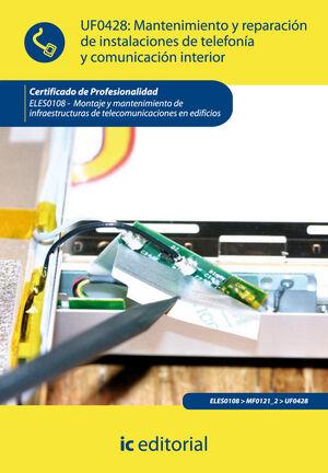 MANTENIMIENTO Y REPARACIÓN DE INSTALACIONES DE TELEFONÍA Y COMUNICACIÓN. ELES0108 - MONTAJE Y MANTENIMIENTO DE INFRAESTRUCTURAS DE TELECOMUNICACIONES