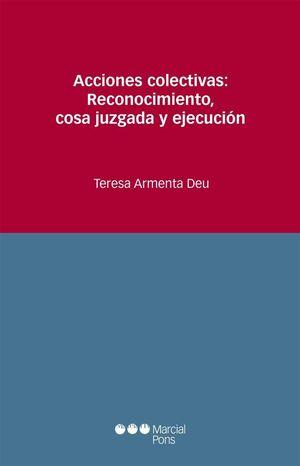 ACCIONES COLECTIVAS: RECONOCIMIENTO, COSA JUZGADA Y EJECUCIÓN