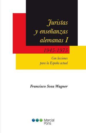 JURISTAS Y ENSEÑANZAS ALEMANAS (I): 1945-1975