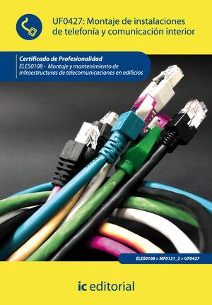 MONTAJE DE INSTALACIONES DE TELEFONÍA Y COMUNICACIÓN INTERIOR. ELES0108 - MONTAJE Y MANTENIMIENTO DE INFRAESTRUCTURAS DE TELECOMUNICACIONES EN EDIFICI