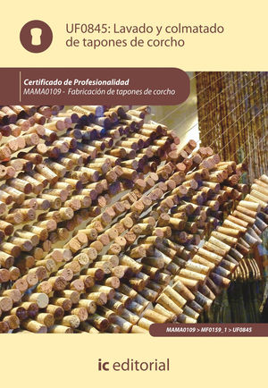 LAVADO Y COLMATADO DE TAPONES DE CORCHO. MAMA0109 - FABRICACIÓN DE TAPONES DE CORCHO