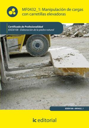 MANIPULACIÓN DE CARGAS CON CARRETILLAS ELEVADORAS. IEXD0108 - ELABORACIÓN DE LA PIEDRA NATURAL