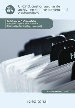 GESTIÓN AUXILIAR DE ARCHIVO EN SOPORTE CONVENCIONAL O INFORMÁTICO. ADGG0408 - OPERACIONES AUXILIARES DE SERVICIOS ADMINISTRATIVOS Y GENERALES