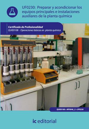 PREPARAR Y ACONDICIONAR LOS EQUIPOS PRINCIPALES E INSTALACIONES AUXILIARES DE LA PLANTA QUÍMICA. QUIE0108 - OPERACIONES BÁSICAS EN PLANTA QUÍMICA