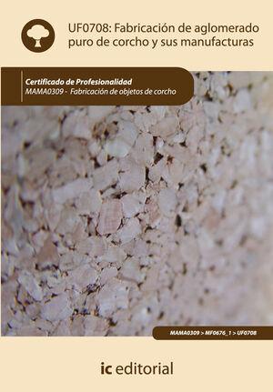 FABRICACIÓN DE AGLOMERADO PURO DE CORCHO Y SUS MANUFACTURAS. MAMA0309 - FABRICACIÓN DE OBJETOS DE CORCHO