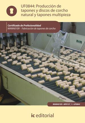 PRODUCCIÓN DE TAPONES Y DISCOS DE CORCHO NATURAL Y TAPONES MULTIPIEZA. MAMA0109 - FABRICACIÓN DE TAPONES DE CORCHO