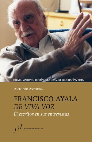 FRANCISCO AYALA DE VIVA VOZ