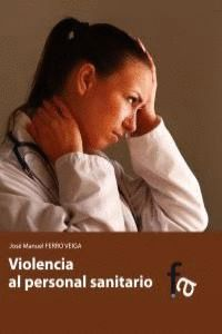 VIOLENCIA AL PERSONAL SANITARIO