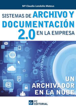 SISTEMAS DE ARCHIVO Y DOCUMENTACIÓN 2.0 EN LA EMPRESA