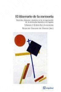 EL ITINERARIO DE LA MEMORIA I EL DERECHO Y LA MEMORIA