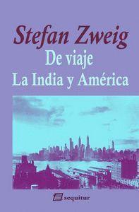 DE VIAJE IV - LA INDIA Y AMÉRICA
