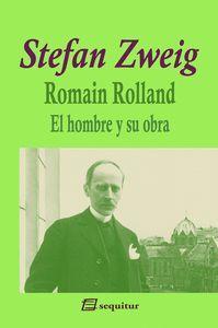ROMAIN ROLLAND - EL HOMBRE Y SU OBRA