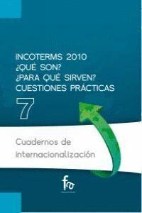 INCOTERMS, 2010 ¿QUÉ SON? ¿PARA QUÉ SIRVEN? : CUESTIONES PRÁCTICAS