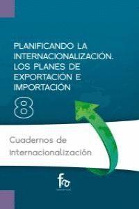 PLANIFICANDO LA INTERNACIONALIZACIÓN LOS PLANES DE EXPORTACIÓN E IMPORTACIÓN