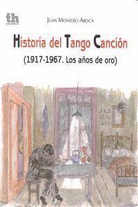 HISTORIA DEL TANGO CANCION 1917-1967 AÑOS DE ORO