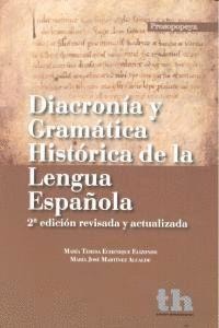 DIACRONIA Y GRAMATICA HISTORICA DE LA LENGUA ESPAÑOLA-2 ED.