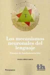 MECANISMOS NEURONALES DEL LENGUAJE,LOS ENSAYO DE FUNDAMENTACION