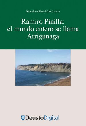 RAMIRO PINILLA: EL MUNDO ENTERO SE LLAMA ARRIGUNAGA