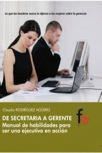 DE SECRETARIA A GERENTE MANUAL DE HABILIDADES PARA SER UNA EJECUTIVA EN ACCION